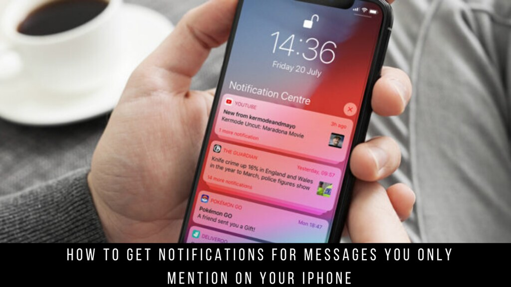 How to Get Notifications for Messages You Only Mention on Your iPhone