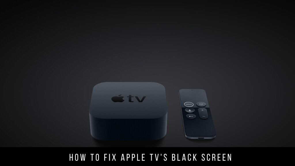 How to fix Apple TV's black screen
