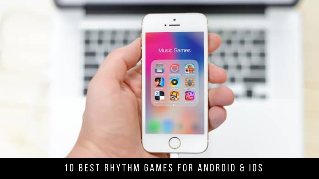 10 Best Rhythm Games For Android & iOS