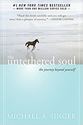 The untethered soul the journey beyond yourself - Michael A. Singer