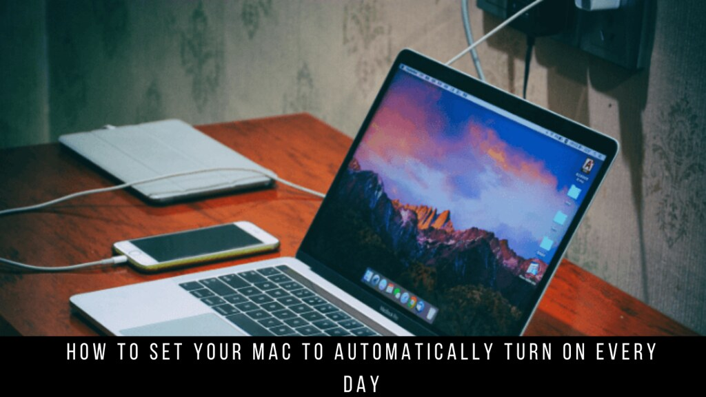 How to Set Your Mac to Automatically Turn On Every Day