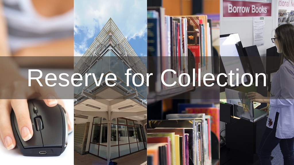 Montage of library images showing book collections, self-issue machines, user with mouse and title of Reserve for Collection service