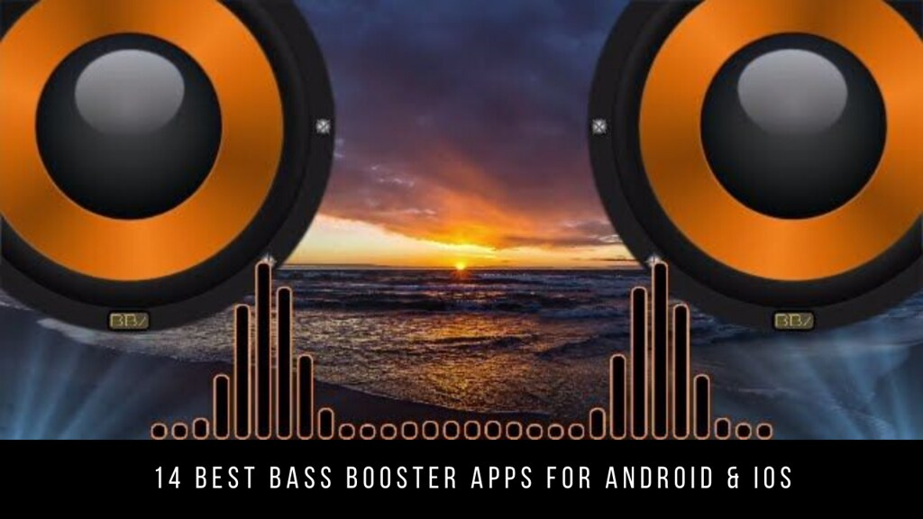 14 Best Bass Booster Apps For Android & iOS