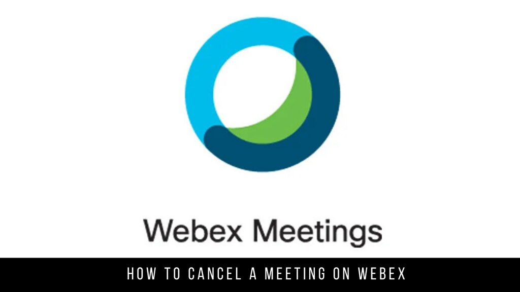 How to Cancel a Meeting on Webex