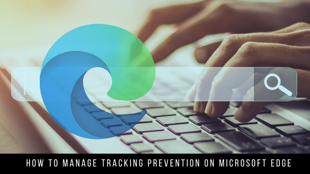 How to manage Tracking Prevention on Microsoft Edge