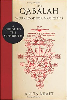The Qabalah Workbook for Magicians A Guide to the Sephiroth - Anita Kraft