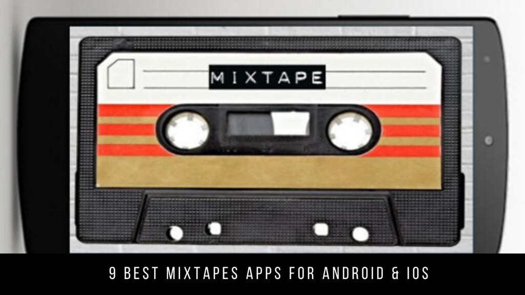 9 Best Mixtapes Apps For Android & iOS
