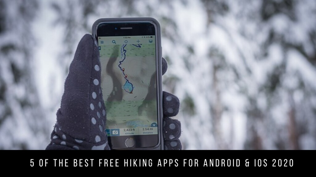 5 Of The Best Free Hiking Apps For Android & iOS 2020