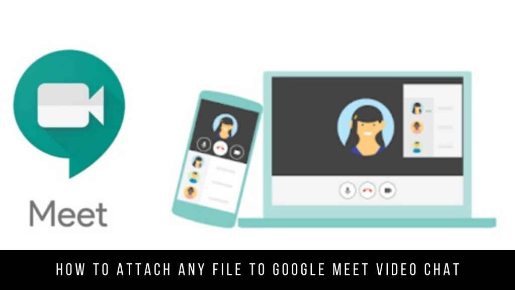 How to Attach Any File to Google Meet Video Chat