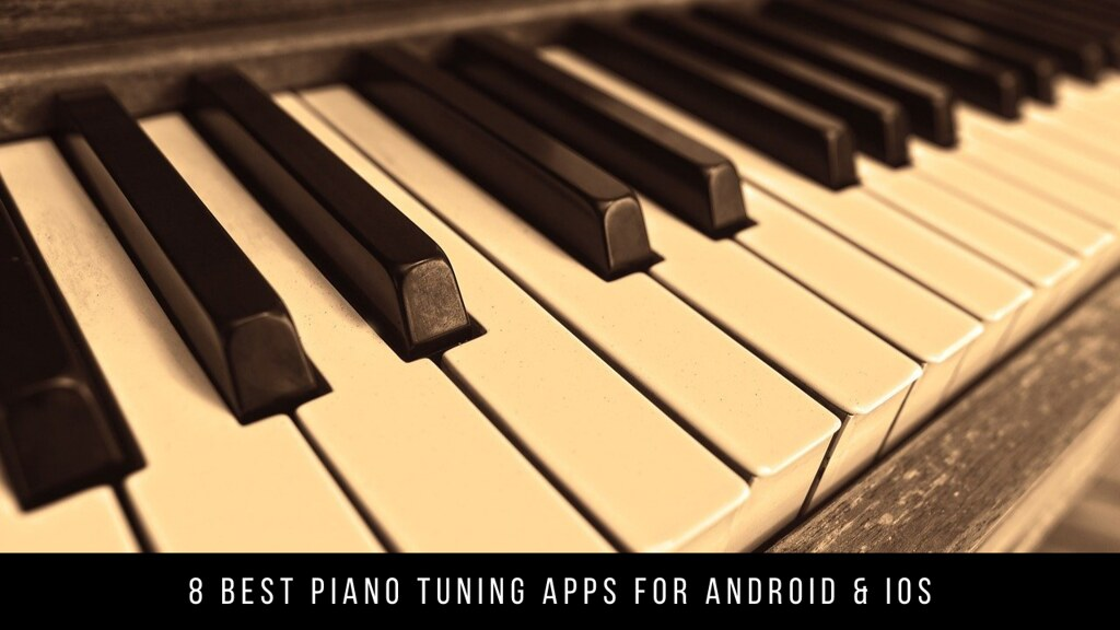 8 Best Piano Tuning Apps For Android & iOS