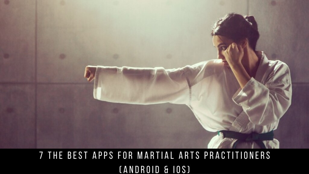 7 The Best Apps For Martial Arts Practitioners (Android & iOS)