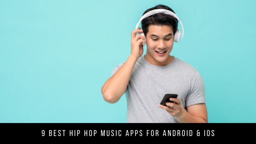 9 Best Hip Hop Music Apps For Android & iOS