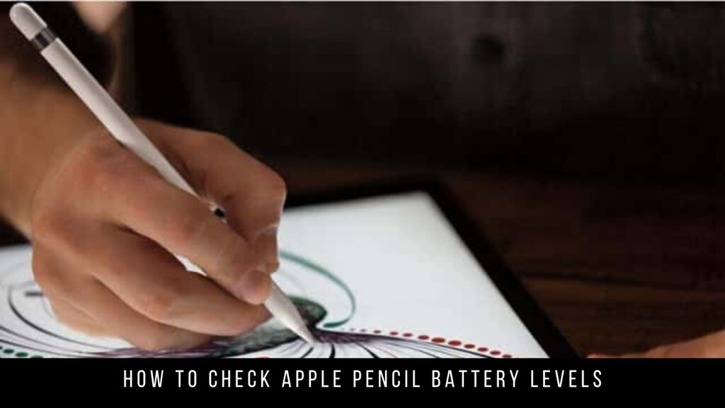 How to Check Apple Pencil Battery Levels