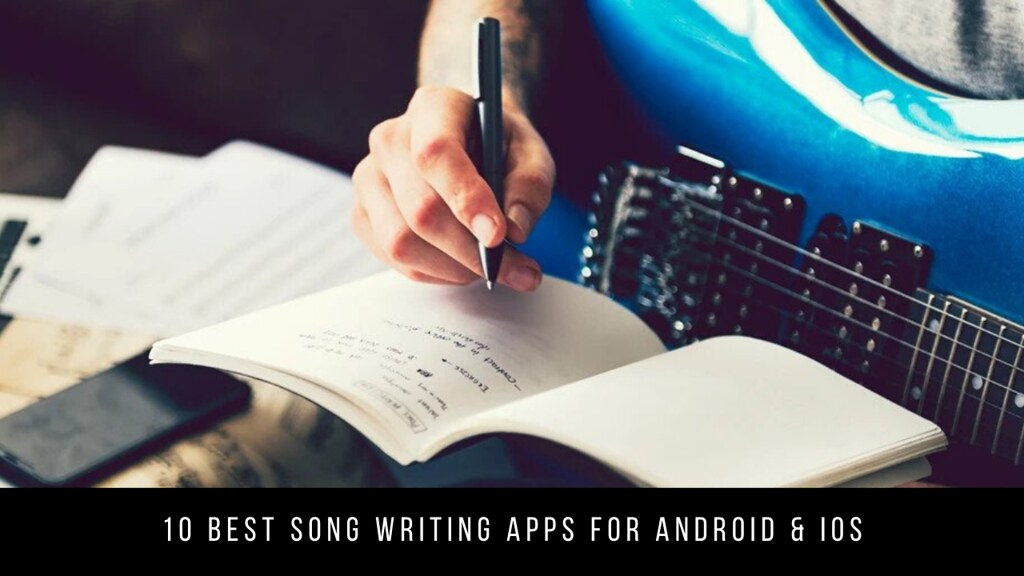 10 Best Song Writing Apps For Android & iOS