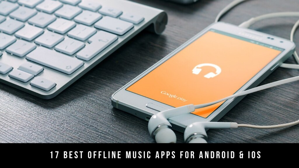 17 Best Offline Music Apps For Android & iOS