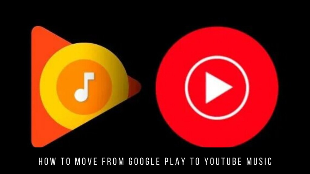 How to move from Google Play to YouTube Music