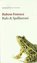 Rubem Fonseca, Bufo & Spallanzani