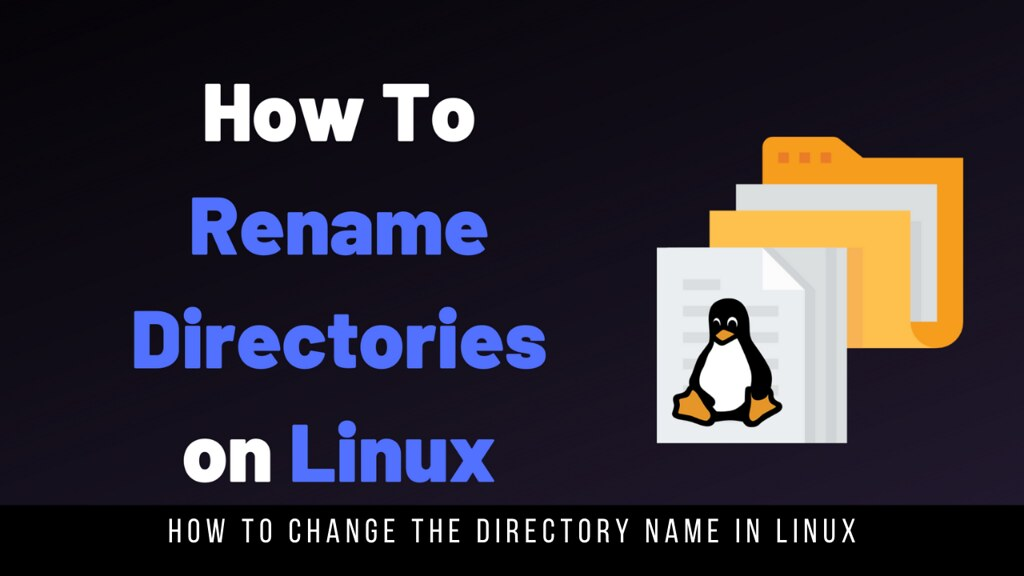 How to Change the Directory Name in Linux