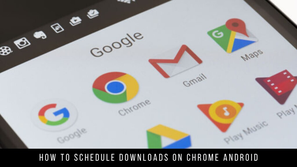 How to Schedule Downloads on Chrome Android