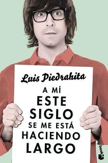 Luis Piedrahita, A mí este siglo se me está haciendo largo