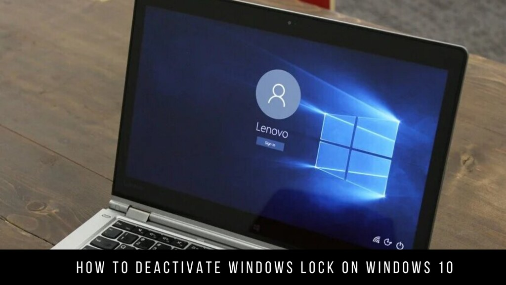 How to Deactivate Windows Lock on Windows 10