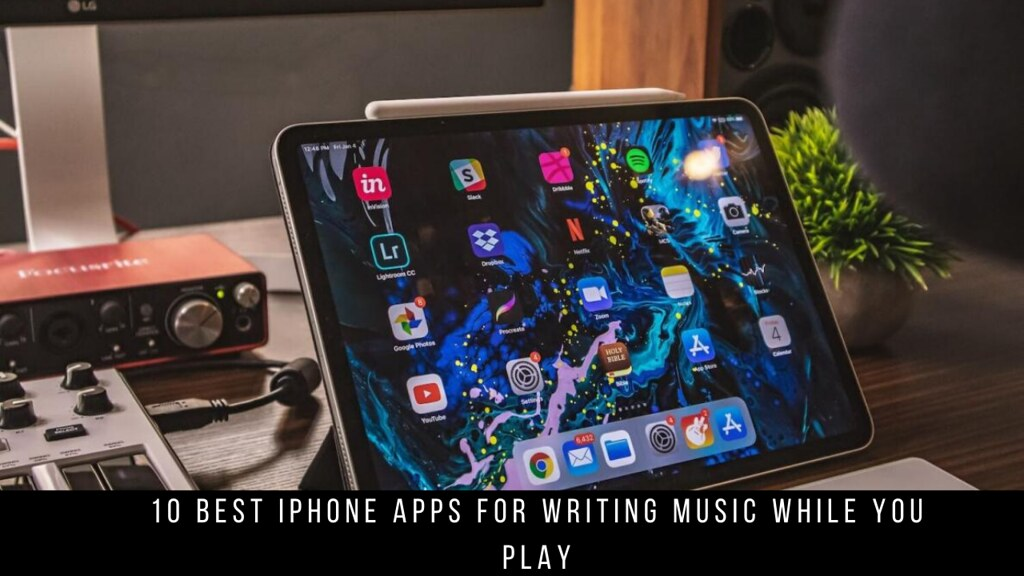 10 Best iPhone Apps For Writing Music While You Play
