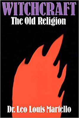 Witchcraft: The Old Religion – Leo Louis Martello