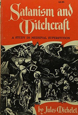 Satanism and Witchcraft -  Jules Michelet