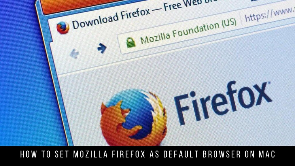 How to Set Mozilla Firefox as Default Browser on Mac