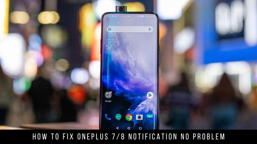 How to fix OnePlus 7/8 Notification No Problem