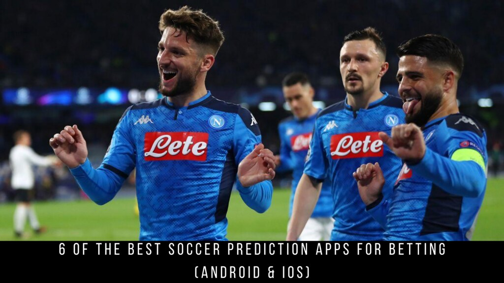 6 Of The Best Soccer Prediction Apps For Betting (Android & iOS)