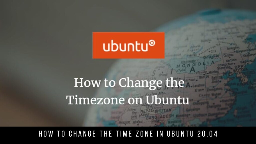 How to Change the Time Zone in Ubuntu 20.04