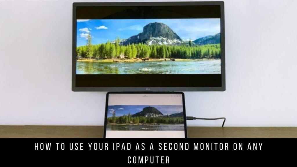 How to Use Your iPad as a Second Monitor on any Computer