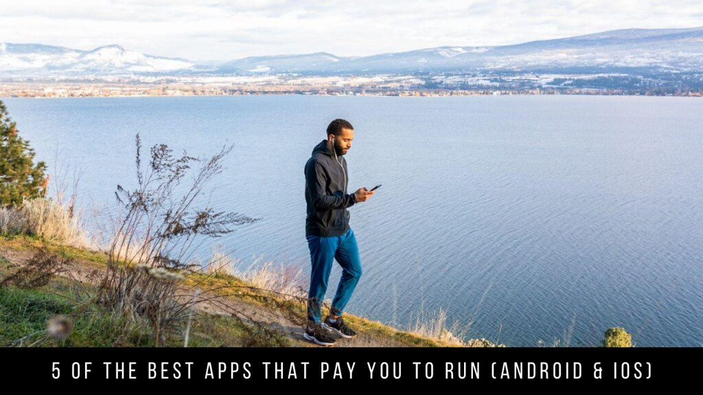 5 Of The Best Apps That Pay You To Run (Android & iOS)