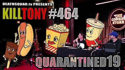 KILL TONY #464 – QUARANTINED #19