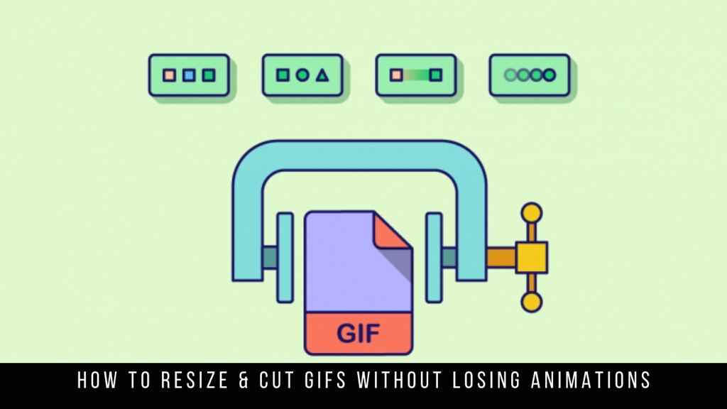 How to Resize & Cut GIFs without Losing Animations