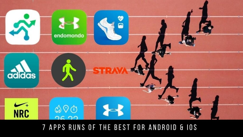 7 Apps Runs Of The Best For Android & iOS