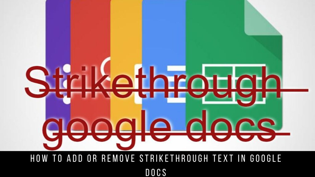 How to Add or Remove Strikethrough Text in Google Docs