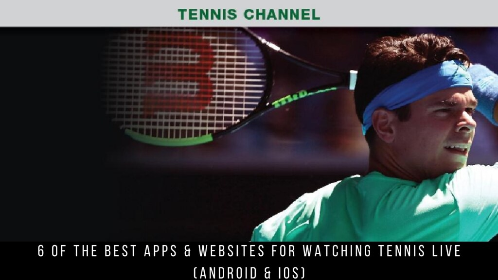 6 Of The Best Apps & Websites For Watching Tennis Live (Android & iOS)