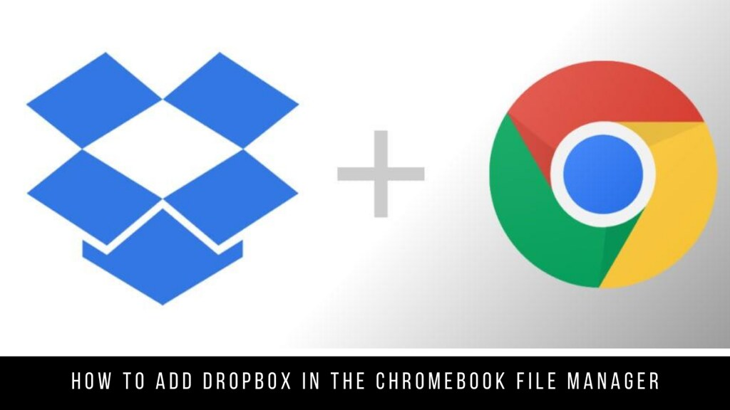 How to Add Dropbox in the Chromebook File Manager