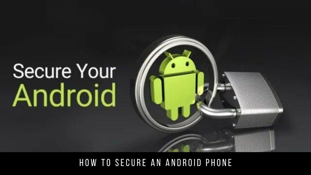 How to secure an Android phone
