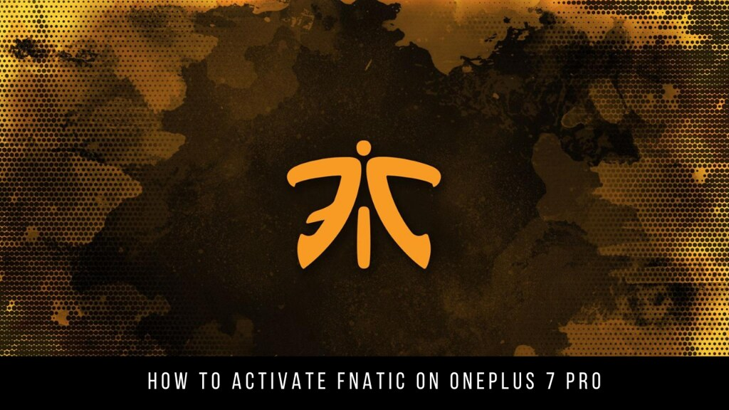 How to activate Fnatic on OnePlus 7 Pro