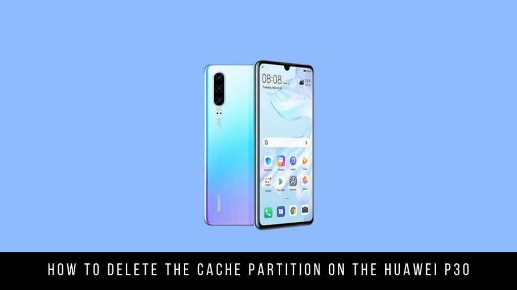 How to delete the cache partition on the Huawei P30