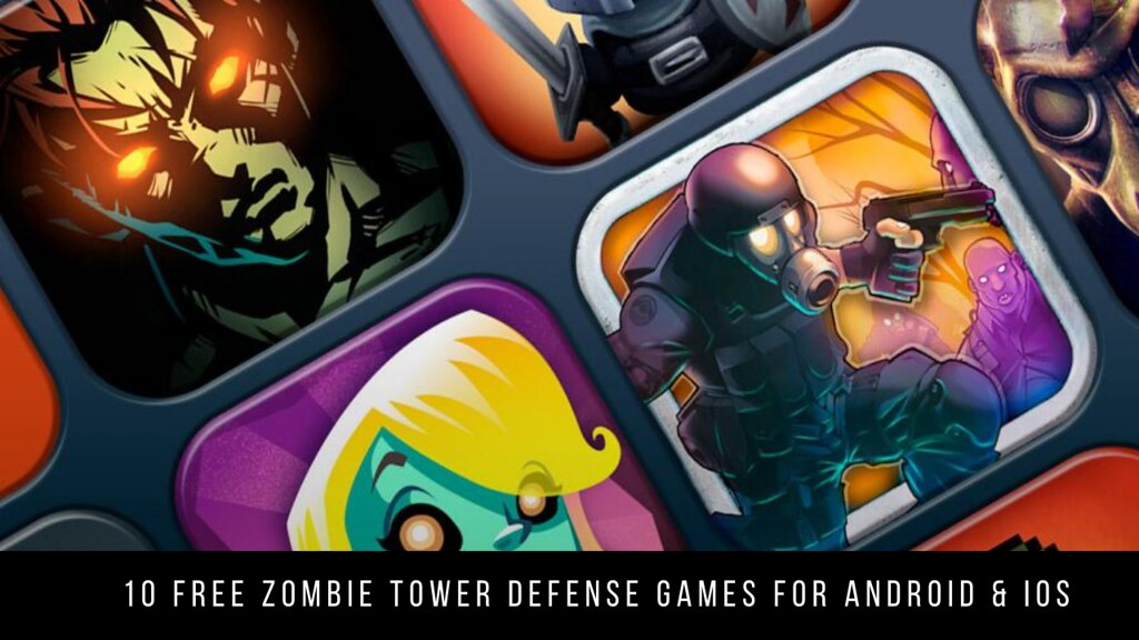 10 Free Zombie Tower Defense Games For Android & iOS