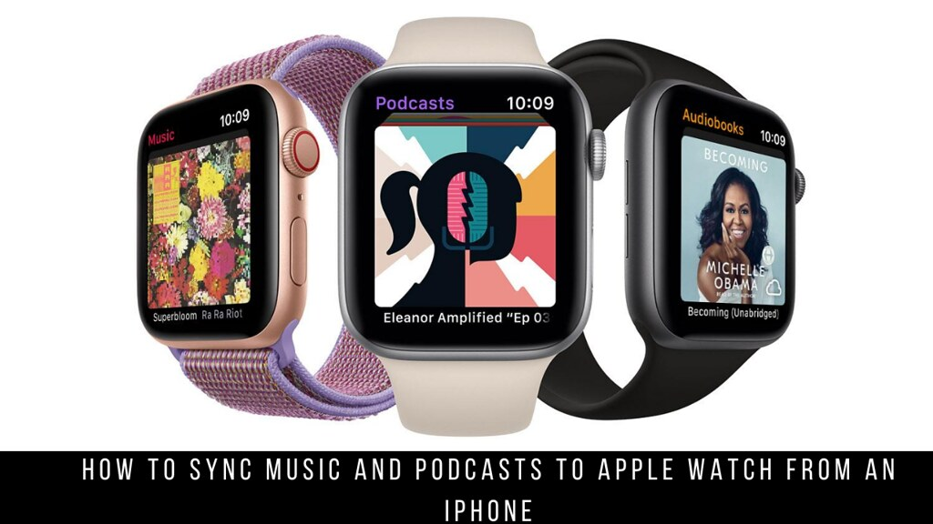 How to Sync Music and Podcasts to Apple Watch from an iPhone