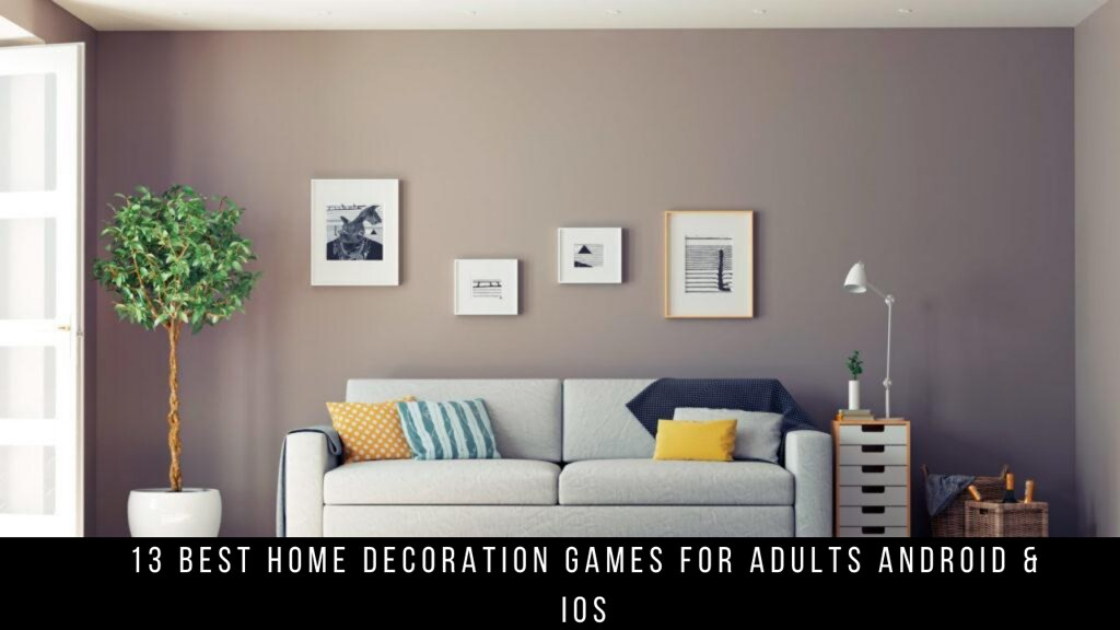 13 Best Home Decoration Games For Adults Android & iOS