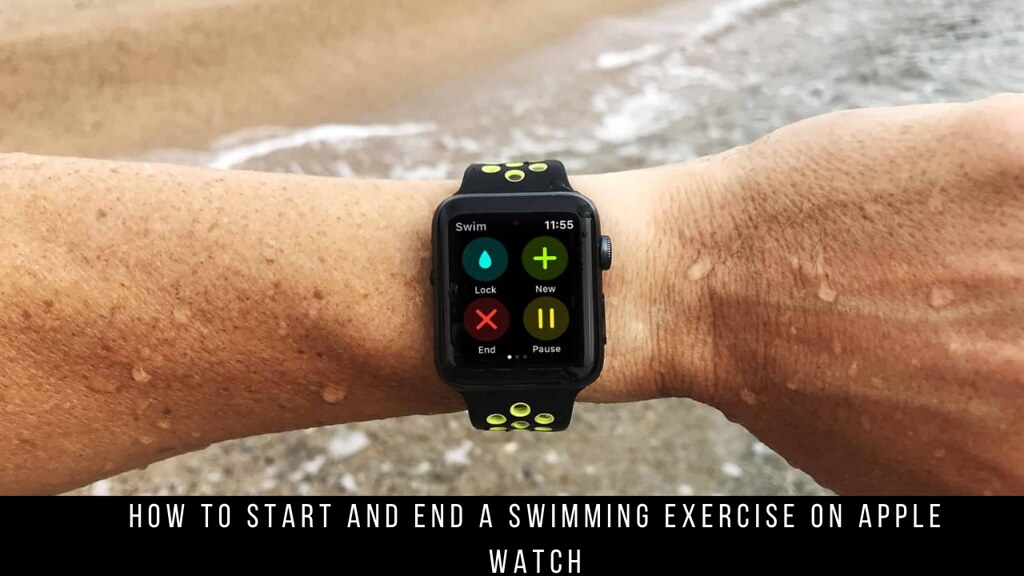 How to Start and End a Swimming Exercise on Apple Watch