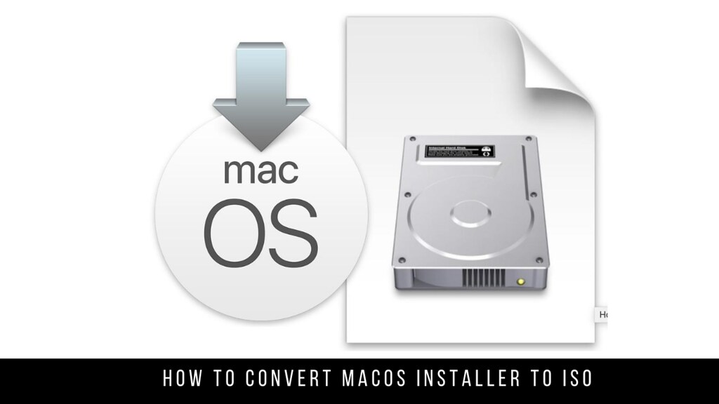 How to Convert MacOS Installer to ISO