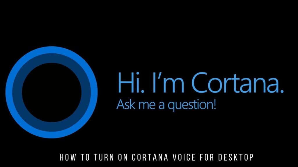 How to Turn on Cortana Voice for Desktop