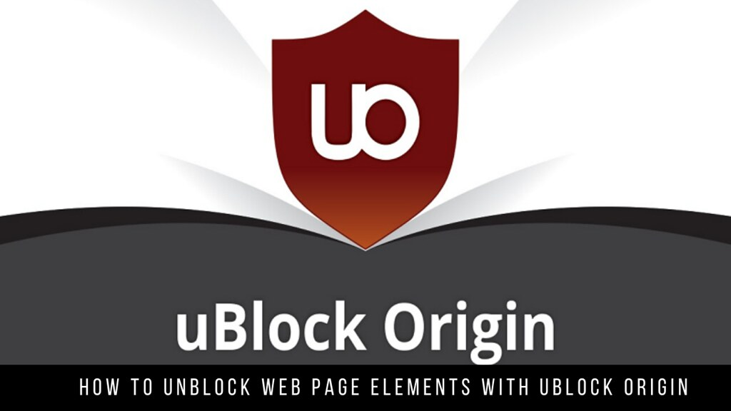 How to Unblock Web Page Elements with uBlock Origin